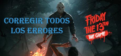 Corregir todos los errores Friday the 13th