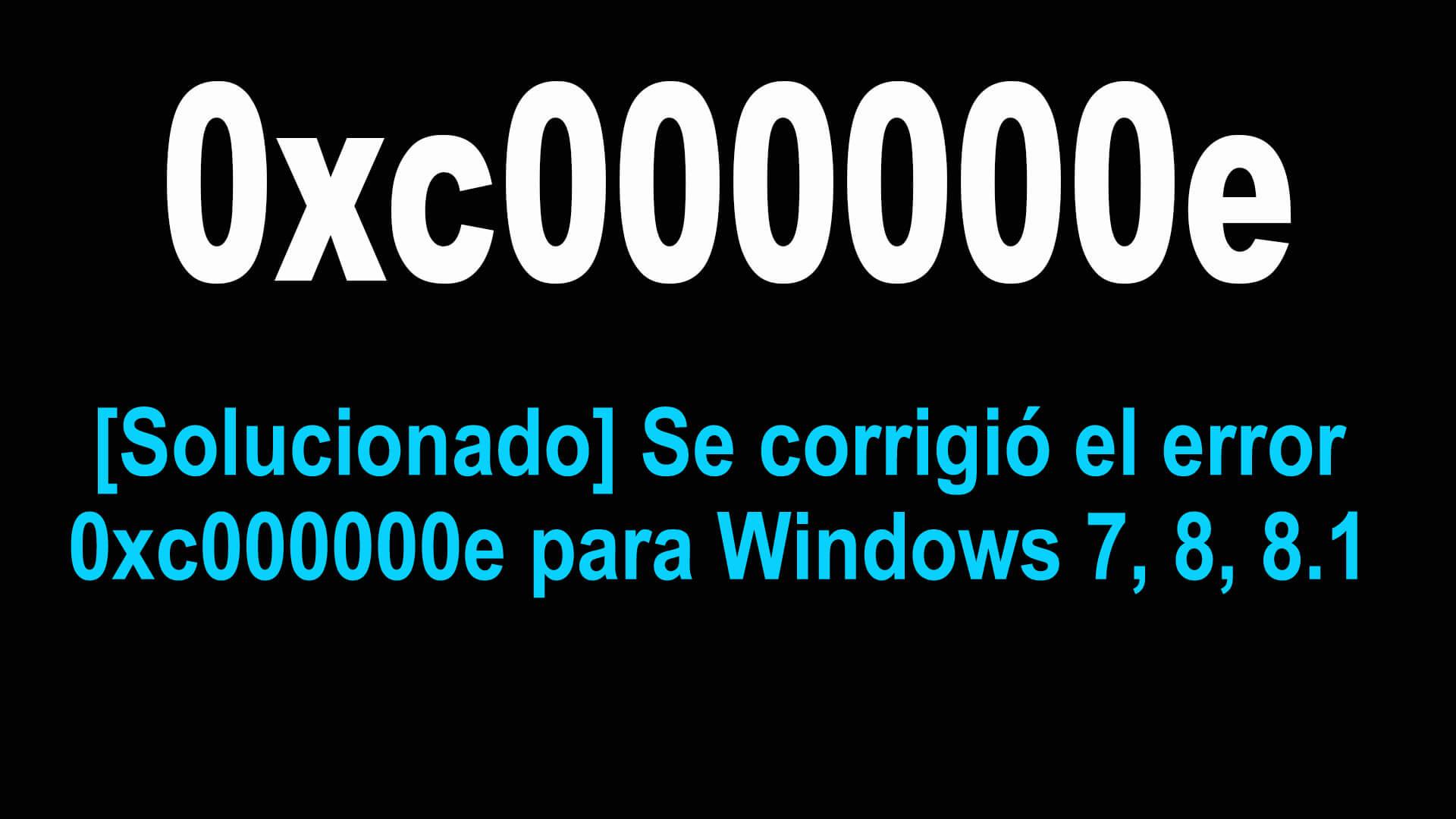 error 0xc000000e