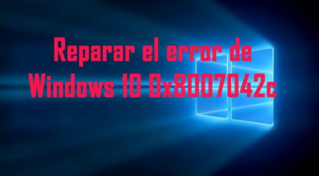 reparar el error de actualización de Windows 10 0x8007042c