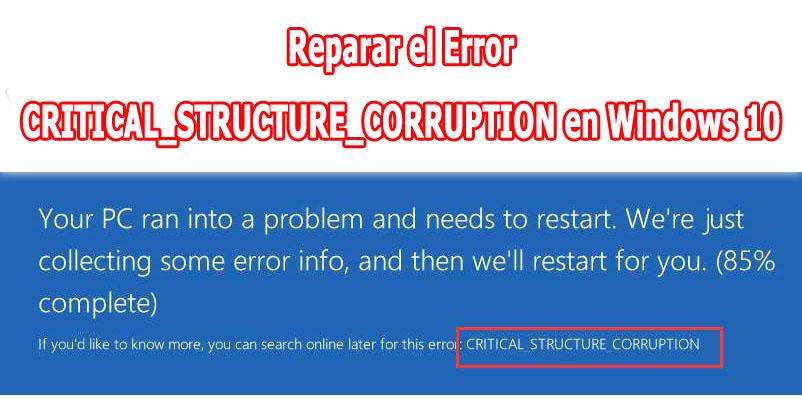 Corregir el error CRITICAL_STRUCTURE_CORRUPTION