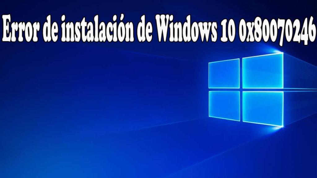 reparar la instalación de la actualización acumulativa de Windows 10 Error 0x80070246