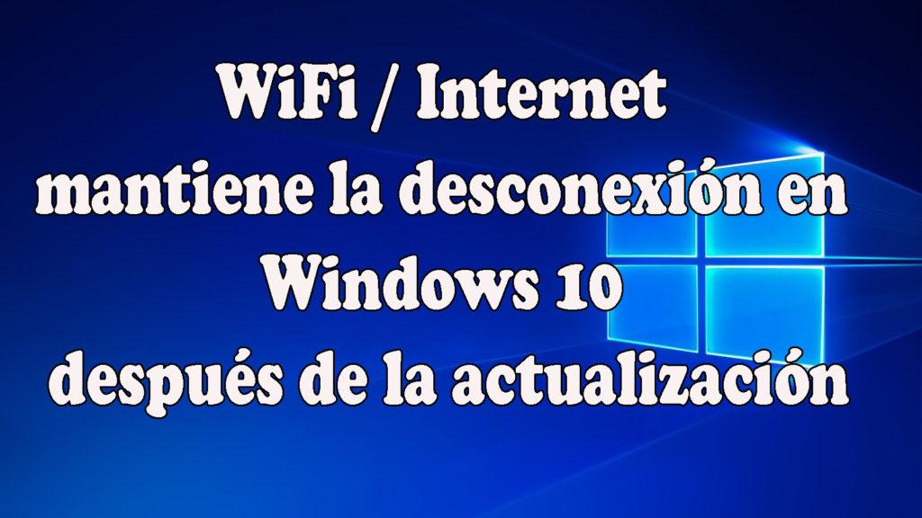 WiFi mantiene la desconexión en Windows 10
