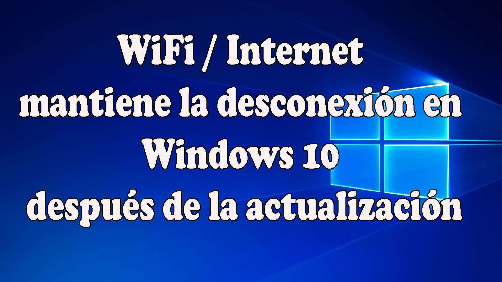 WiFi mantiene la desconexión en Windows 10