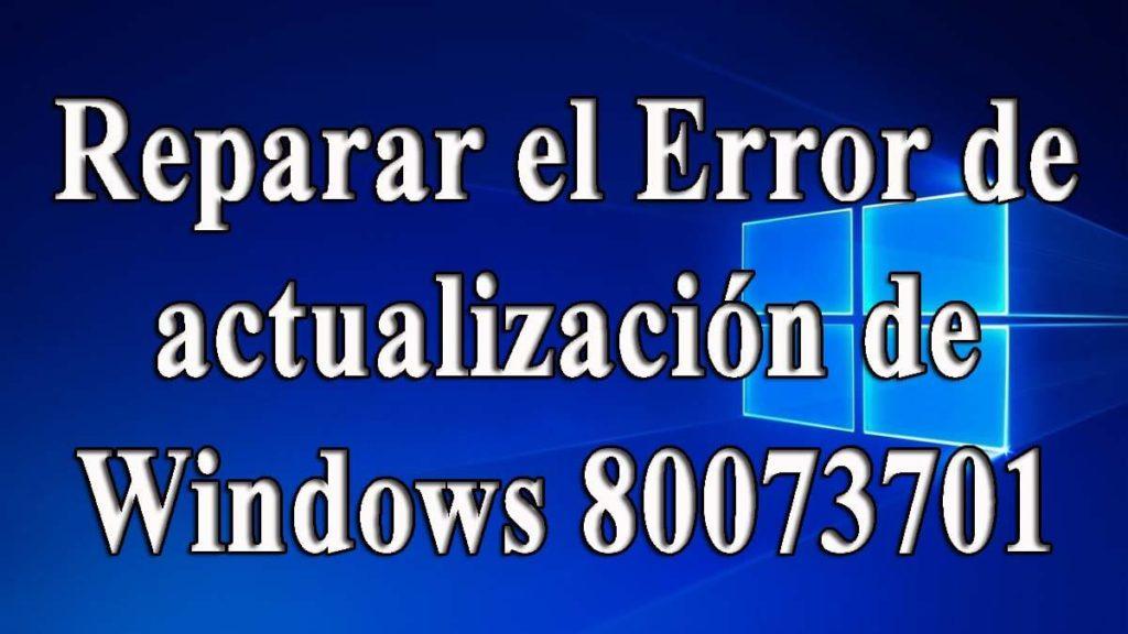eliminar Windows Update Error 80073701
