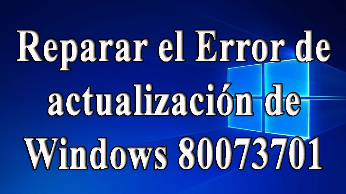 eliminar Windows Update Error 80073701