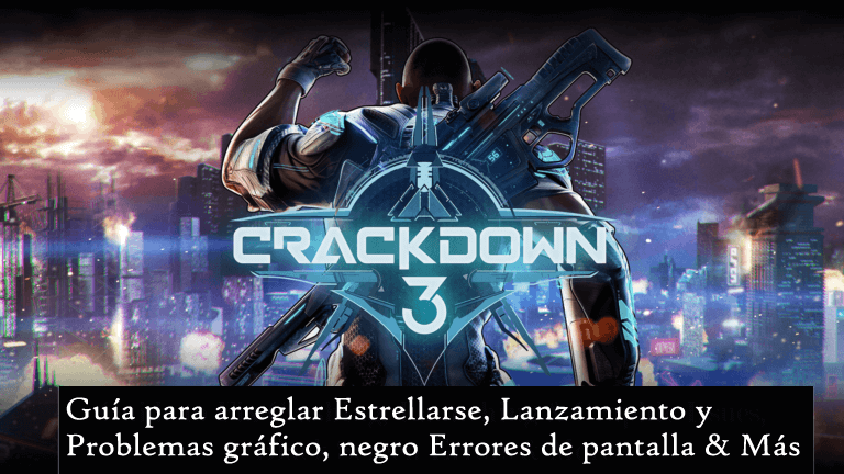 corregir errores de Crackdown 3